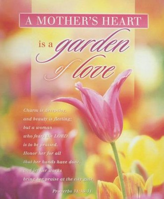 A Mother's Heart Is a Garden of Love (Proverbs 31:30-31) Large Bulletins, 100  -