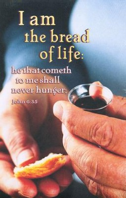 I Am the Bread of Life (John 6:35) Communion Bulletins, 100  -