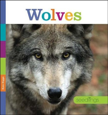 Seedlings: Wolves  -     By: Kate Riggs