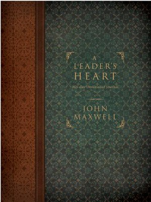 A Leader's Heart: 365-Day Devotional Journal - eBook  -     By: John C. Maxwell