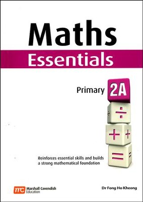 Maths Essentials Primary 2A  -     By: Dr. Fong Ho Kheong