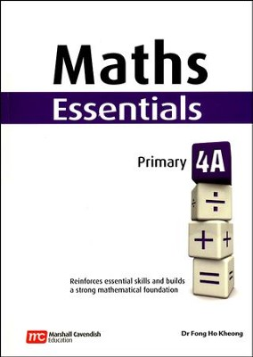 Maths Essentials Primary 4A  -     By: Dr. Fong Ho Kheong