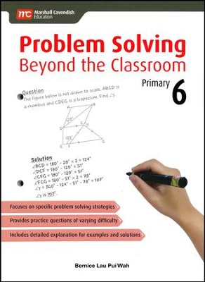 Problem Solving Beyond the Classroom Primary 6   -     By: Bernice Lau Pui Wah
