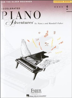 Accelerated Piano Adventures for the Older Beginner: Lesson Book 2  -     By: Nancy Faber, Randall Faber