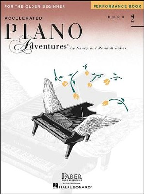Accelerated Piano Adventures for the Older Beginner: Performance Book 2  -     By: Nancy Faber, Randall Faber