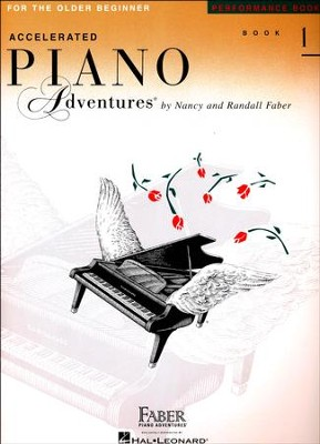 Accelerated Piano Adventures for the Older Beginner: Performance Book 1  -     By: Nancy Faber, Randall Faber