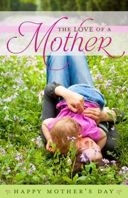 The Love Of A Mother Mother's Day Bulletins, 100  -