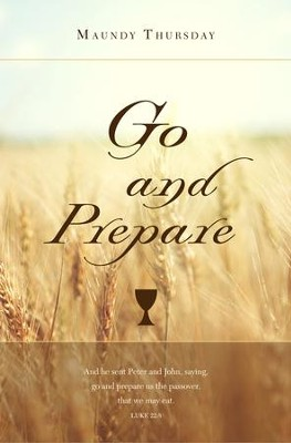Go And Prepare (Luke 22:8, KJV) Maundy Thursday Bulletins, 100  -