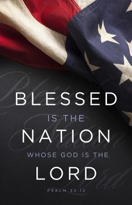 Blessed Is The Nation (Psalm 33:12, KJV) Patriotic Bulletins, 100  -