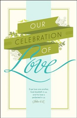 Our Celebration Of Love (1 John 4:12, KJV) Wedding Bulletins, 100  -