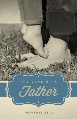The Love Of A Father Father's Day Bulletins, 100  -