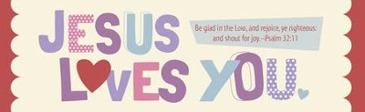 Jesus Loves You and You Are Special (Psalm 32:11, KJV) Bookmarks, 25  -