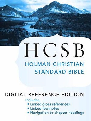 The Holy Bible: HCSB Digital Reference Edition: Holman Christian Standard Bible Optimized for Digital Readers - eBook  -