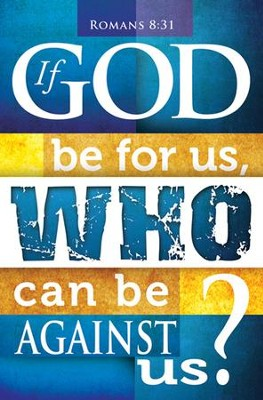 If God Be for Us (Romans 8:31) Bulletins, 100  -