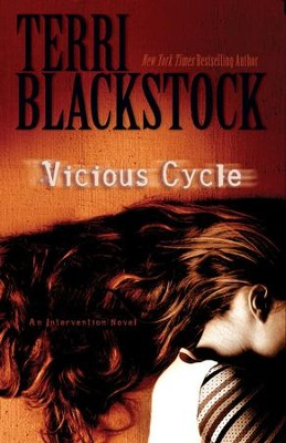 Vicious Cycle: An Intervention Novel - eBook  -     By: Terri Blackstock