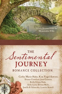 The Sentimental Journey Romance Collection: 9 Love Stories from the Memorable 1940s  -     By: Dianna Crawford;, Joan Croston, Cathy Hake