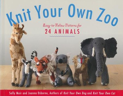 Knit Your Own Zoo Easy To Follow Patterns For 24 Animals Sally