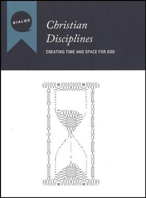 Christian Disciplines: Creating Time and Space for God, Participant's Guide  -     By: Doug Hardy