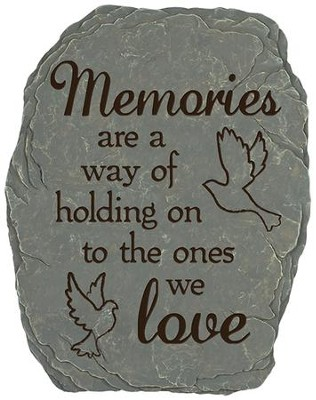 Memories Are A Way Of Holding On Stepping Stone  -