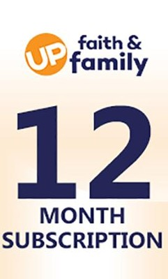 UP Faith & Family 12 Month Subscription   -