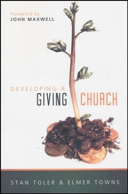 Developing a Giving Church  -     By: Stan Toler, Elmer Towns