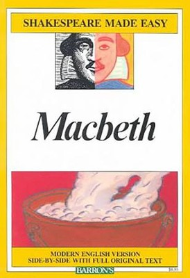 Macbeth: Modern English Version Side-By-Side with Full Original Text  -     By: William Shakespeare