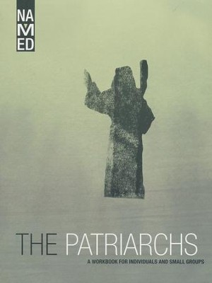 Named: The Patriarchs, A Workbook for Individuals and Small Groups   -