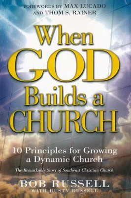 When God Builds a Church: 10 Principles for Growing a Dynamic Church  -     By: Bod Russell, Rusty Russell