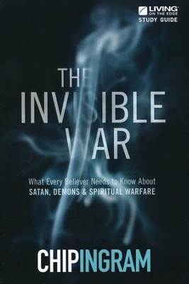 The Invisible War, Study Guide   -     By: Chip Ingram