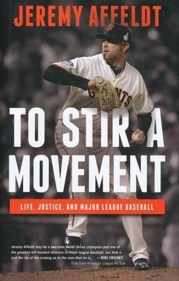To Stir a Movement: Life, Justice, and Major League Baseball  -     By: Jeremy Affeldt