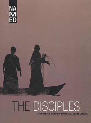 Named: The Disciples, A Workbook for Individuals and Small Groups   -