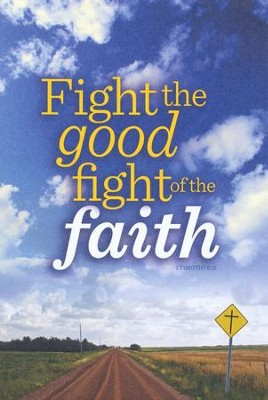 Fight the good fight (1 Timothy 6:12) Bulletins, 100  -