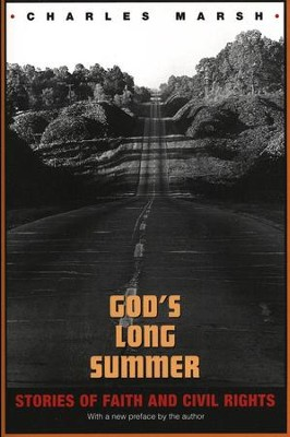 God's Long Summer: Stories of Faith and Civil Rights  -     By: Charles Marsh