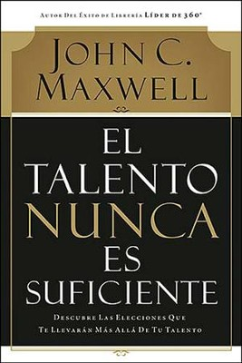 El Talento Nunca Es Suficiente  (Talent Is Never Enough)  -     By: Norman G. Wilson, Jerry Brecheisen