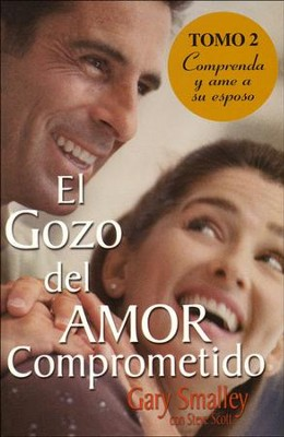 El Gozo del Amor Comprometido Tomo 2: Comprenda y Ame a su Esposo   (For Better or for Best: Understand Your Man)  -     By: Dr. Gary Smalley
