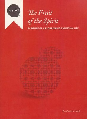 The Fruit of the Spirit: Evidence of a Flourishing Christian Life--Facilitator's Guide  -     By: Mike Wonch