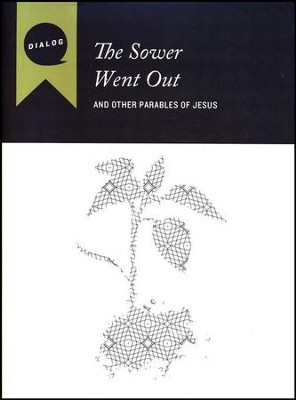 The Sower Went Out: And Other Parables of Jesus - Participant's Guide  -     By: Mike Wonch