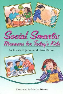 Social Smarts: Manners for Today's Kids    -     By: Elizabeth James