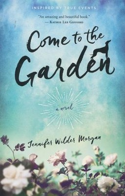 Come To The Garden  -     By: Jennifer Morgan