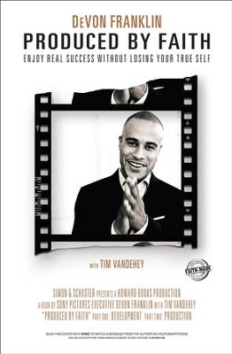 Produced by Faith: Navigating the Road to Success Without Compromising Your True Self - eBook  -     By: Devon Franklin