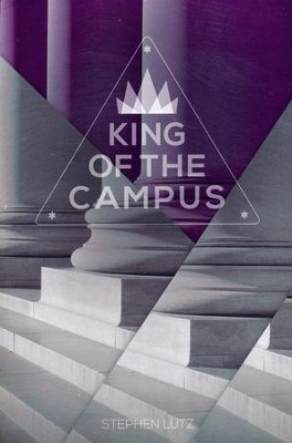 King of the Campus  -     By: Stephen Lutz