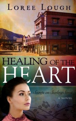 Healing of the Heart #3   -     By: Loree Lough