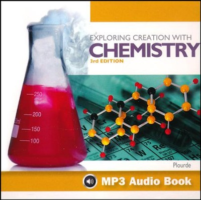 Exploring Creation with Chemistry, Third Edition-MP3   -     By: Kristy Plourde