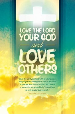 Love Others (Matthew 22:37-39, The Message)   -