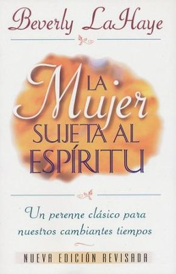 La Mujer Sujeta al Espiritu  (The Spirit Controlled Woman)  -     By: Beverly LaHaye