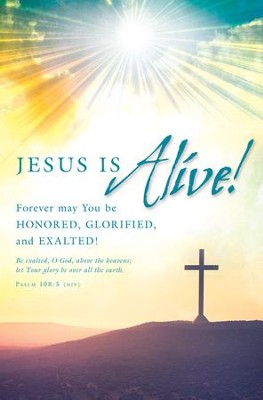 Jesus is Alive! (Psalm 108:5, NIV) Bulletins, 100  -