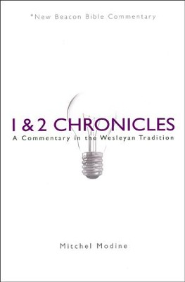 NBBC, 1 & 2 Chronicles: A Commentary in the Wesleyan Tradition  -     By: Mitchel Modine