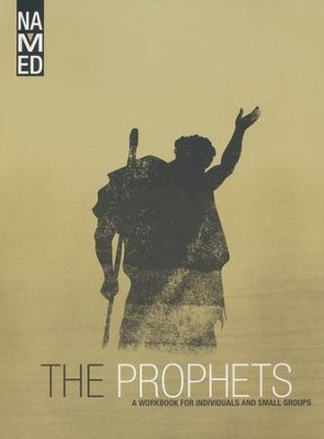 Named: The Prophets, A Workbook for Individuals and Small Groups   -