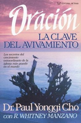 Oraci&#243n, La Clave del Avivamiento  (Prayer, Key to Revival)  -     By: Paul Yonggi Cho