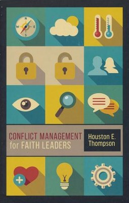 Conflict Management for Faith Leaders   -     By: Houston E. Thompson